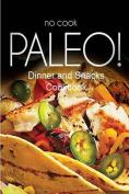 No-Cook Paleo! - Dinner and Snacks Cookbook