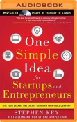 One Simple Idea for Startups and Entrepreneurs [Audio]