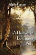 A History of Louisiana Vol. 1