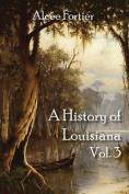 A History of Louisiana Vol. 3