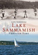 Lake Sammamish Through Time