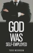 God Was Self-Employed