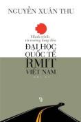Hanh Trinh Tu Truong Lang Den Dai Hoc Quoc Te Rmit Viet Nam [VIE]