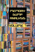 Memory Dump Analysis Anthology