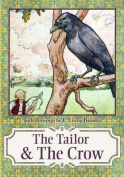 Tailor & the Crow  : An Old Rhyme with New Drawings