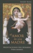 El Amor de una Madre [Spanish]