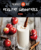 World's 60 Best Healthy Smoothies... Period.