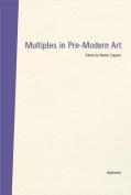 Multiples in Pre-Modern Art