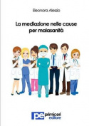 La Mediazione Nelle Cause Per Malasanita [ITA]