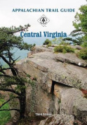 Appalachian Trail Guide to Central Virginia [With Map]