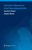 Clinician's Manual on Axial Spondyloarthritis