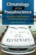 Climatology Versus Pseudoscience