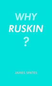 Why Ruskin?