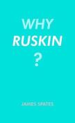 Why Ruskin?
