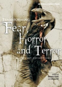 Transforming Fear, Horror and Terror