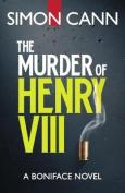 The Murder of Henry VIII