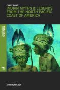 Indian Myths and Legends from the North Pacific Coast of America