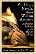 Sir Henry Neville, Alias William Shakespeare