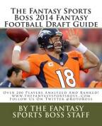 The Fantasy Sports Boss 2014 Fantasy Football Draft Guide