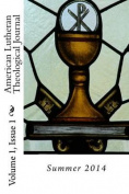 American Lutheran Theological Journal Vol. 1. Issue 1.
