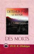 Detenus Par Le Sejour Des Morts [FRE]