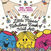 The Little Misses' Fabulous Book of Nail Art