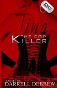 Tina: The Cop Killer