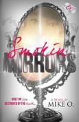 Smokin Mirrors