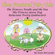 Three Fractured Fairy Tales
