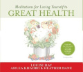 Meditations for Loving Yourself to Great Health [Audio]