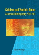 Children and Youth in Africa. Annotated Bibliography 2001-2011