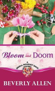 Bloom and Doom (Bridal Bouquet Shop Mystery  [Large Print]