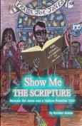 Show Me the Scripture