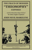The Fraud of Modern Theosophy Exposed