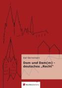 """Dom U. Dam(m) - Deutsches Recht"""" [GER]"""