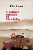 El Extrano Equipaje de Elisa Artay [Spanish]