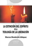 La Extincion del Espiritu En La Teologia de La Liberacion