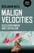 Malign Velocities