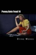 Penny Ante Feud 14