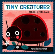 Tiny Creatures - Touch and Feel [Board book]