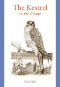 The Kestrel in the Crane