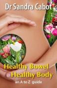 Healthy Bowel Healthy Body