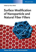 Surface Modification of Nanoparticle and Natural Fiber Fillers