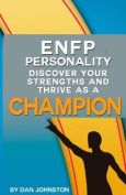 Enfp Personality - Discover Your Strengths and Thrive as a Champion