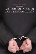 Las DOS Mitades de Una Vida Poco Comun [Spanish]