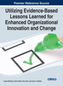 Utilizing Evidence-Based Lessons Learned for Enhanced Organizational Innovation and Change