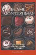 Blame Montezuma!