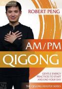 Robert Peng: AM/PM Qigong [Region 1]