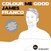 Colour Me Good: James Franco