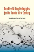 Creative Writing Pedagogies for the Twenty-First Century